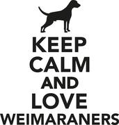 Keep calm and love Weimaraners Stock Illustration