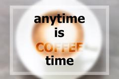Anytime is coffee time inspirational quote Stock Photos