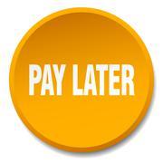 Pay later orange round flat isolated push button Stock Illustration