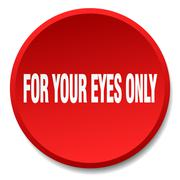 for your eyes only red round flat isolated push button - stock illustration