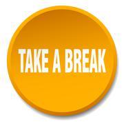 Take a break orange round flat isolated push button Stock Illustration