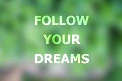 Follow your dreams inspirational quote Stock Photos