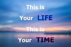 This is your life this is your time inspirational quote Kuvituskuvat