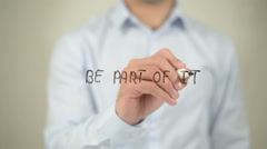 Be Part Of It ,man writing on transparent screen Stock Footage