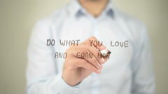 Do What You Love And Earn Money , man writing on transparent screen Stock Footage