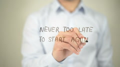 Never Too Late To Start Again , man writing on transparent screen - stock footage