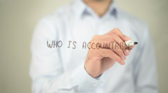 Who Is Accountable , man writing on transparent screen Stock Footage