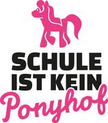 School is no pony farm - Life is not all guns and roses german - stock illustration