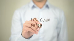 Low Down Payment , Man writing on transparent screen Stock Footage