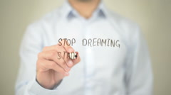 Stop Dreaming Start Doing, Man Writing on Transparent Screen Stock Footage