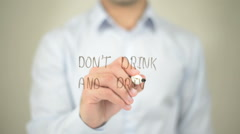 Don't Drink And Drive , man writing on transparent screen Stock Footage
