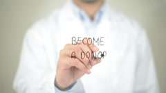 Become A Donor, Doctor writing on transparent screen - stock footage