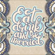 handwritten lettering inscription Eat drink and be married conce - stock illustration