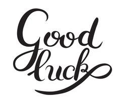 good luck hand lettering inscription phrase, calligraphy vector - stock illustration