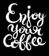 Enjoy your coffee hand-drawn lettering inscription for invitatio Stock Illustration