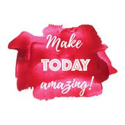 Make today amazing vector on hand drawn watercolor red pink background illust Stock Illustration