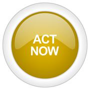 Act now icon, golden round glossy button, web and mobile app design illustrat Stock Illustration
