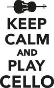Keep calm and play cello Piirros