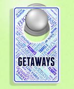 Getaways Sign Representing Placard Tourist And Trip - stock illustration