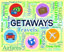 Getaways Word Showing Vacation Escape And Tourist - stock illustration