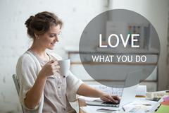 "Work with enjoyment. Motivational phrase ""Love what you do"" Stock Photos"