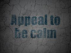 Political concept: Appeal To Be Calm on grunge wall background - stock illustration