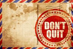 don't quit - stock illustration