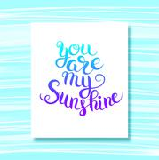 you are my sunshine hand lettering inscription  typography poste - stock illustration