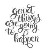 positive lettering composition good things are going to happen - stock illustration