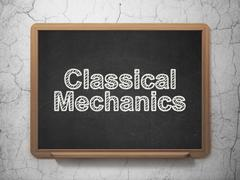 Science concept: Classical Mechanics on chalkboard background - stock illustration