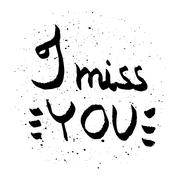 I miss you lettering. Love quote black and white vector Stock Illustration
