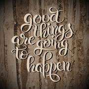 positive lettering composition good things are going to happen p - stock illustration