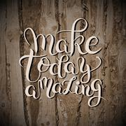 make today amazing hand drawn typography poster on wooden textur - stock illustration
