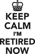 Keep calm I'm retired now - stock illustration