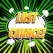 Last chance comic book bubble text retro style - stock illustration