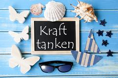 Blackboard With Maritime Decoration, Kraft Tanken Means Relax - stock photo