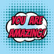 You are amazing comic book bubble text retro style - stock illustration