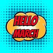 Hello march comic book bubble text retro style Stock Illustration