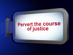 Law concept: Pervert the course Of Justice on billboard background - stock illustration