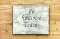 Motivational phrase note, Be Awesome Today sign. - stock illustration