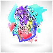 original Enjoy the Holiday brush hand lettering inscription on w - stock illustration