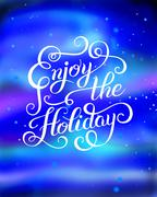 original Enjoy the Holiday brush hand lettering inscription, mod - stock illustration