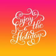 Original Enjoy the Holiday brush hand lettering inscription, mod Stock Illustration