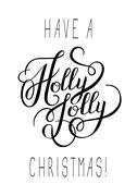 original black and white have a holly jolly christmas hand writt - stock illustration
