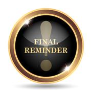 Final reminder icon. Internet button on white background.. Stock Illustration