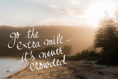 Go The Extra Mile Its Never Crowded message - stock photo