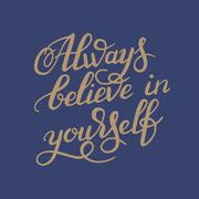 Hand lettering inscription Always believe in yourself calligraph Stock Illustration