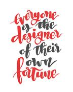 Everyone is the designer of their own fortune. Modern calligraphy quote, brush - stock illustration