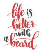 Life is better with a beard. Modern calligraphy quote, brush font Stock Illustration