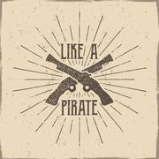 Inspirational typography label, poster. Motivation Vector text - Like a pirate Stock Illustration
